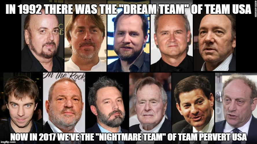 "IN 1992 THERE WAS THE ""DREAM TEAM"" OF TEAM USA NOW IN 2017 WE'VE THE ""NIGHTMARE TEAM"" OF TEAM PERVERT USA 
