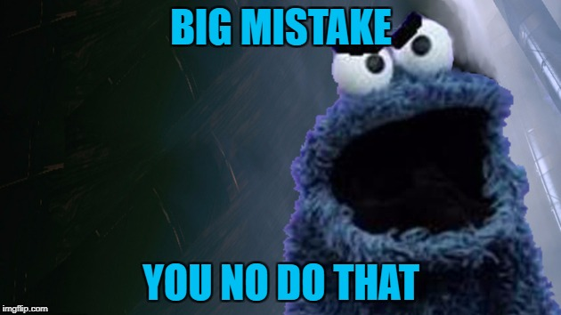 BIG MISTAKE YOU NO DO THAT | made w/ Imgflip meme maker