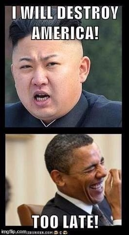 How true | image tagged in funny,memes,meme,north korea,kim jong un,obama | made w/ Imgflip meme maker