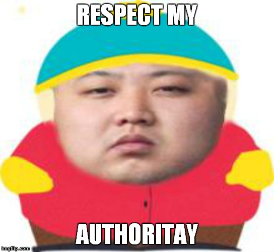 RESPECT MY AUTHORITAY | made w/ Imgflip meme maker