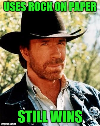 Chuck Norris Meme | USES ROCK ON PAPER STILL WINS | image tagged in memes,chuck norris,ssby,funny | made w/ Imgflip meme maker