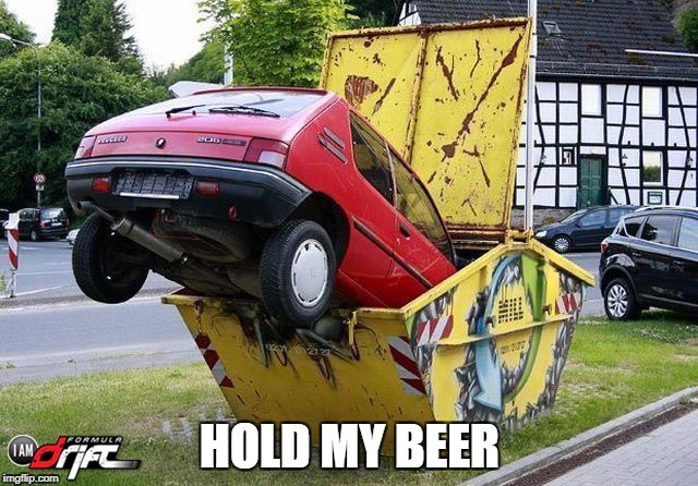 HOLD MY BEER | image tagged in funny car crash | made w/ Imgflip meme maker