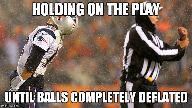 HOLDING ON THE PLAY UNTIL BALLS COMPLETELY DEFLATED | made w/ Imgflip meme maker