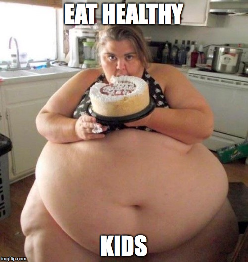 Too much food | EAT HEALTHY KIDS | image tagged in too much food | made w/ Imgflip meme maker