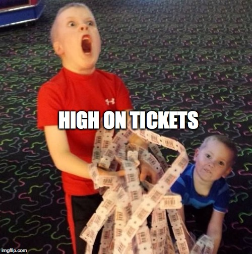 Overly Excited Ticket Kid | HIGH ON TICKETS | image tagged in overly excited ticket kid | made w/ Imgflip meme maker