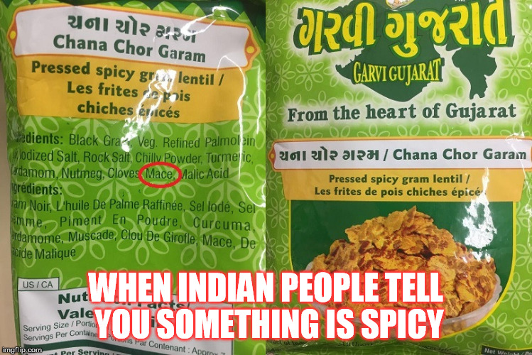 Real package found as-is in a supermarket in Toronto, ON | WHEN INDIAN PEOPLE TELL YOU SOMETHING IS SPICY | image tagged in memes,food,indian | made w/ Imgflip meme maker