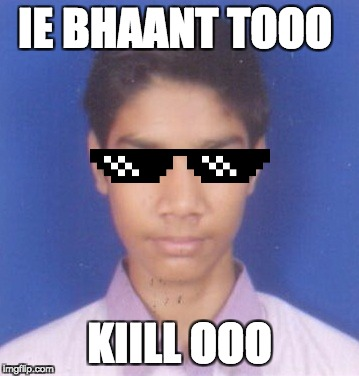 ANGRY INDIAN YOUNG MAN | IE BHAANT TOOO KIILL OOO | image tagged in india,indians,asian stereotypes,murder | made w/ Imgflip meme maker