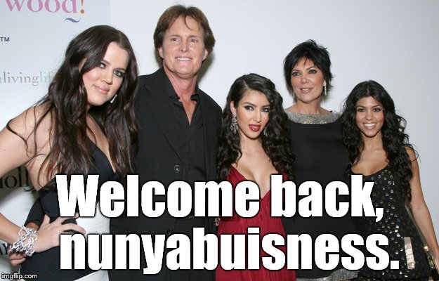 Jenner Christmas | Welcome back,  nunyabuisness. | image tagged in jenner christmas | made w/ Imgflip meme maker