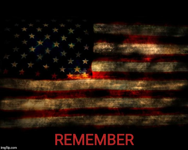 USA Flag | REMEMBER | image tagged in usa flag | made w/ Imgflip meme maker