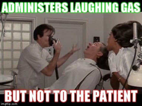 Dentist from the movie Little Shop of Horrors  | ADMINISTERS LAUGHING GAS BUT NOT TO THE PATIENT | image tagged in memes,dentist,little shop of horrors,laughing gas,patient,visit | made w/ Imgflip meme maker