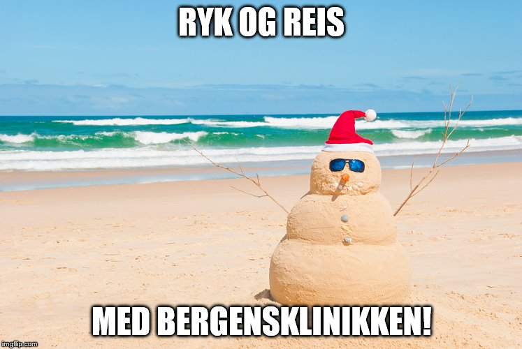 Happy Holidays From Florida | RYK OG REIS MED BERGENSKLINIKKEN! | image tagged in happy holidays from florida | made w/ Imgflip meme maker