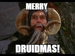 MERRY DRUIDMAS! | made w/ Imgflip meme maker