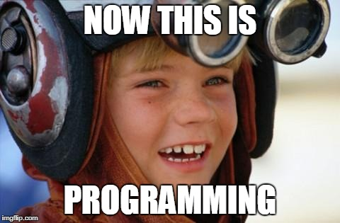 NOW THIS IS PROGRAMMING | image tagged in podracing | made w/ Imgflip meme maker