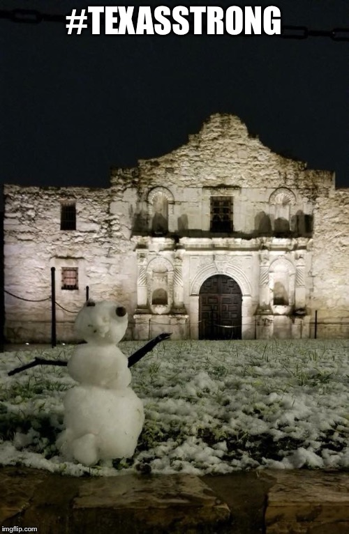 #TEXASSTRONG | image tagged in texas,snow | made w/ Imgflip meme maker