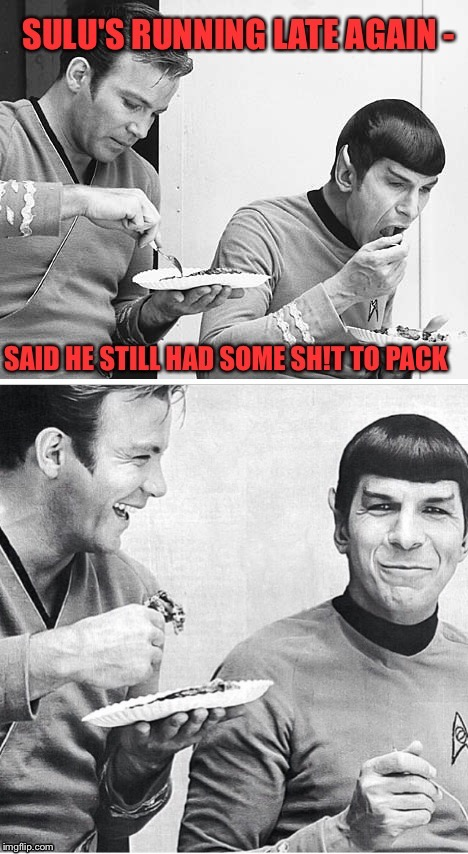 Beam him aboard | . | image tagged in kirk and spock joking,star trek,kirk and spock,sulu | made w/ Imgflip meme maker
