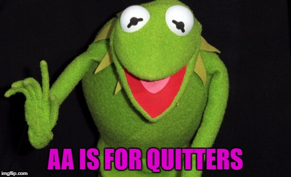 AA IS FOR QUITTERS | made w/ Imgflip meme maker