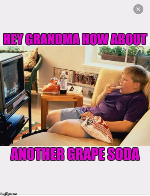 Fat kid  | HEY GRANDMA HOW ABOUT ANOTHER GRAPE SODA | image tagged in fat kid | made w/ Imgflip meme maker