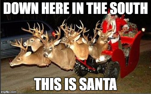 Redneck Santa | DOWN HERE IN THE SOUTH THIS IS SANTA | image tagged in redneck santa,funny memes,christmas | made w/ Imgflip meme maker