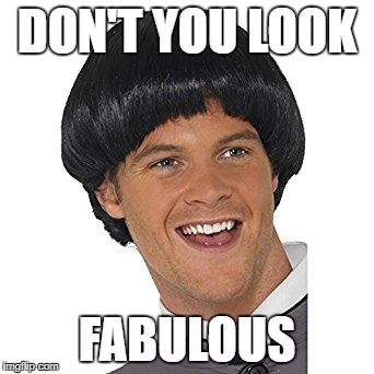 Fabulous Freddy | DON'T YOU LOOK FABULOUS | image tagged in eyyyyyyy,fabulous,i'm fabulous,sarcasm,kappa,fugly | made w/ Imgflip meme maker
