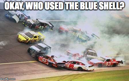 I swear those things are the spawns of Satan... | OKAY, WHO USED THE BLUE SHELL? | image tagged in memes,because race car | made w/ Imgflip meme maker