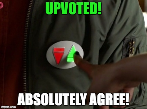 Upvoted! | UPVOTED! ABSOLUTELY AGREE! | image tagged in upvoted | made w/ Imgflip meme maker
