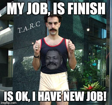 MY JOB, IS FINISH IS OK, I HAVE NEW JOB! | image tagged in thumbs up | made w/ Imgflip meme maker