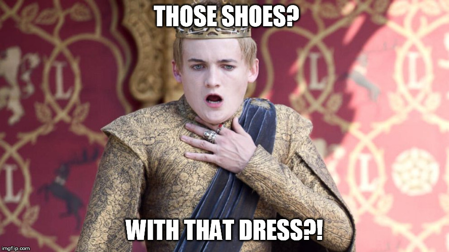 THOSE SHOES? WITH THAT DRESS?! | made w/ Imgflip meme maker
