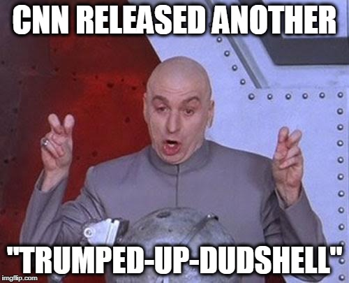 "When They Dropped the Bomb, all they Got was the Shell | CNN RELEASED ANOTHER ""TRUMPED-UP-DUDSHELL"" 