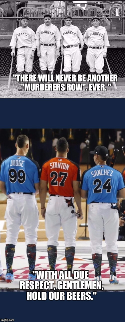Murderers Row | image tagged in yankees | made w/ Imgflip meme maker