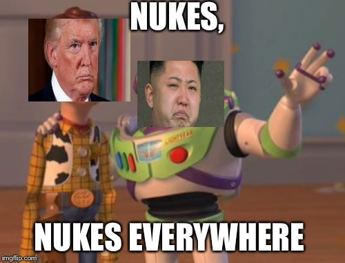 X, X Everywhere Meme | NUKES, NUKES EVERYWHERE | image tagged in memes,x x everywhere | made w/ Imgflip meme maker