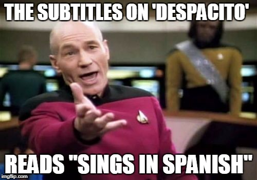 "Thanks For That(!) | THE SUBTITLES ON 'DESPACITO' READS ""SINGS IN SPANISH"" 