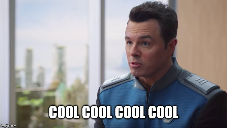 Seth is too cool for school | COOL COOL COOL COOL | image tagged in seth macfarlane,spaceship,cool guy,cool,orville,memes | made w/ Imgflip meme maker