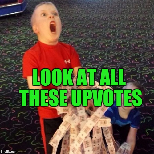 LOOK AT ALL THESE UPVOTES | made w/ Imgflip meme maker