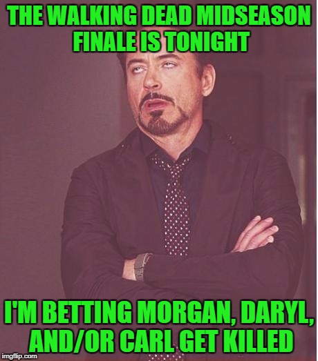 "Or, at least get put in a ""cliff hanger"" situation where it seems like they're in significant peril or about to get killed! 