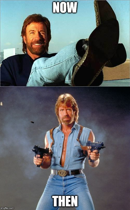 NOW THEN | image tagged in chuck norris | made w/ Imgflip meme maker