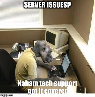 MCOC Server issues | SERVER ISSUES? Kabam tech support got it covered | image tagged in kabam,mcoc,server | made w/ Imgflip meme maker