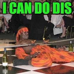 I CAN DO DIS | made w/ Imgflip meme maker