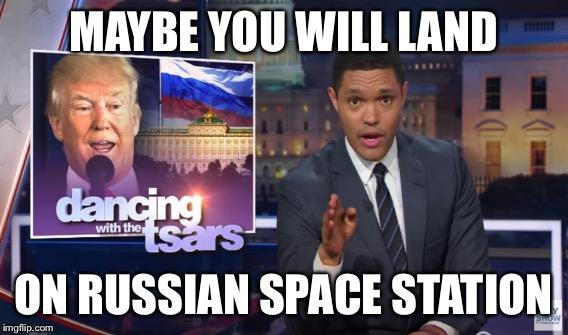 MAYBE YOU WILL LAND ON RUSSIAN SPACE STATION | made w/ Imgflip meme maker