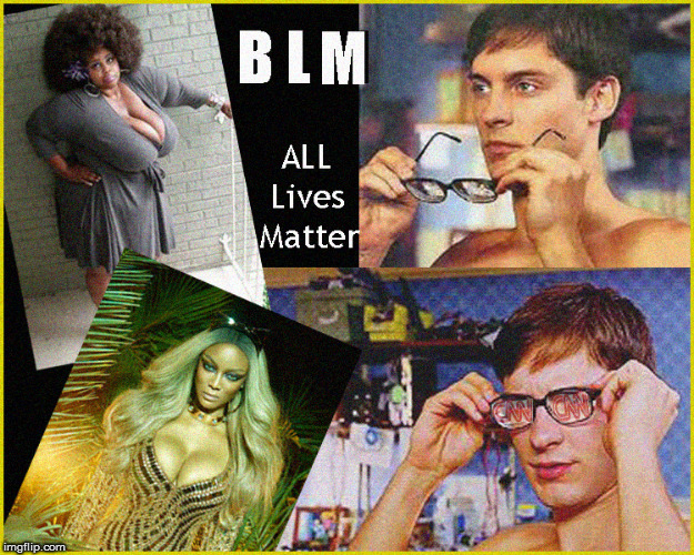 BLM thru Rose Colored Glasses | image tagged in blm,cnn fake news,current events,tyra banks,babes,politics lol | made w/ Imgflip meme maker