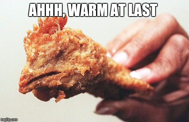 AHHH, WARM AT LAST | made w/ Imgflip meme maker