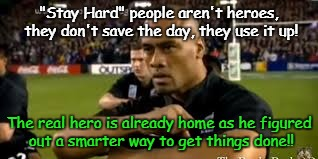 "jonah lomu | ""Stay Hard"" people aren't heroes, they don't save the day, they use it up! The real hero is already home as he figured out a smarter way to  