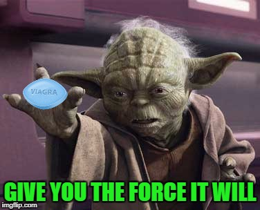 GIVE YOU THE FORCE IT WILL | made w/ Imgflip meme maker