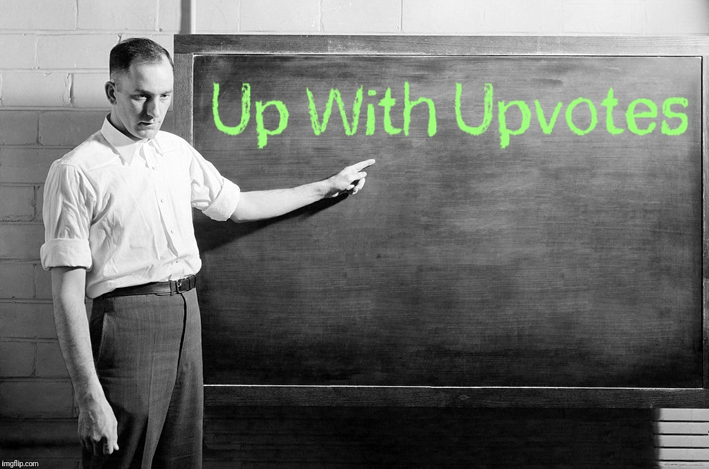 Pay attention class. Up with Upvotes Week...A Vampier_Meme_Queen event Dec.11- Dec. 15 | image tagged in chalkboard,up with upvotes week,upvote week,down with downvotes weekend,school meme,downvote fairy | made w/ Imgflip meme maker