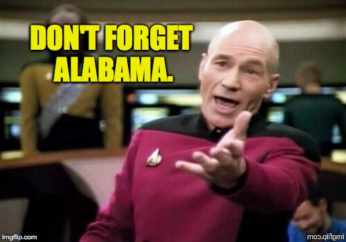 DON'T FORGET ALABAMA. | made w/ Imgflip meme maker