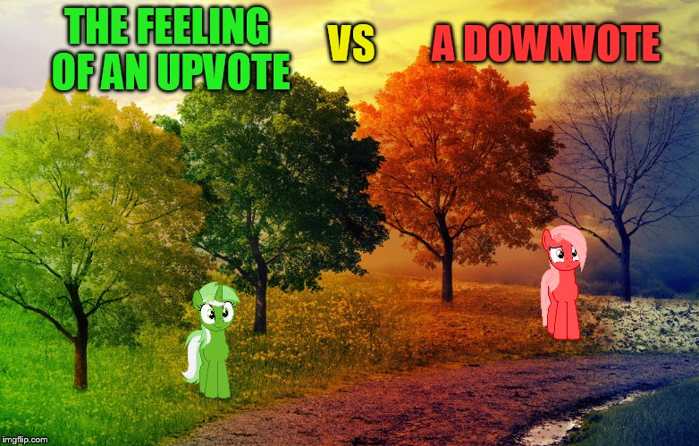 Up with Upvotes Week...A Vampier_Meme_Queen event Dec.11- Dec. 15 | THE FEELING OF AN UPVOTE A DOWNVOTE VS | image tagged in memes,up with upvotes week,down with downvotes weekend,upvotes,downvotes,mlp | made w/ Imgflip meme maker