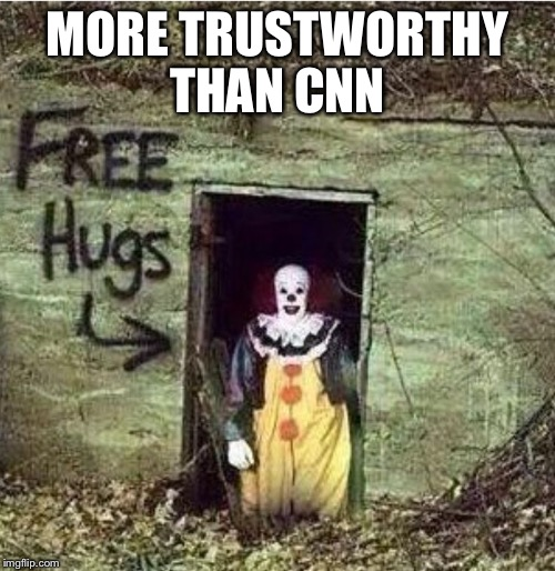 Things I trust more than CNN | MORE TRUSTWORTHY THAN CNN | image tagged in cnn fake news,cnn sucks,msm lies,potus45,trump,daddy | made w/ Imgflip meme maker