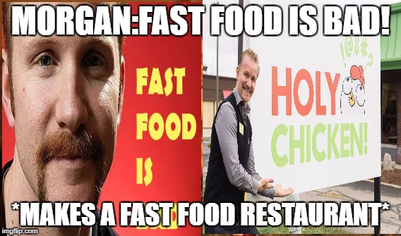 One Does Not Simply Meme | MORGAN:FAST FOOD IS BAD! *MAKES A FAST FOOD RESTAURANT* | image tagged in memes,one does not simply | made w/ Imgflip meme maker