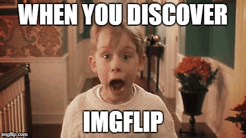 When you discover Imgflip (New User) | WHEN YOU DISCOVER IMGFLIP | image tagged in new,home alone,memes,funny memes,new user,christmas | made w/ Imgflip meme maker