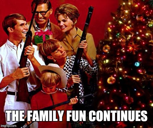 THE FAMILY FUN CONTINUES | made w/ Imgflip meme maker
