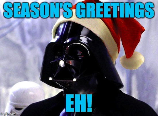 SEASON'S GREETINGS EH! | made w/ Imgflip meme maker
